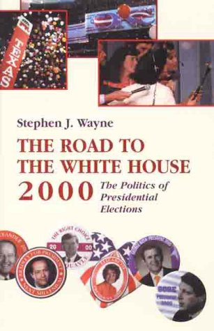 9780312226381: The Road to the White House, 2000: The Politics of Presidential Elections