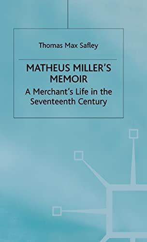 9780312226466: Matheus Miller's Memoir: A Merchant's Life in the Seventeenth Century (Early Modern History)