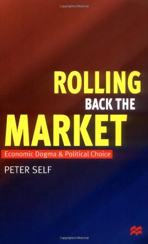 9780312226527: Rolling Back the Market: Economic Dogma and Political Choice