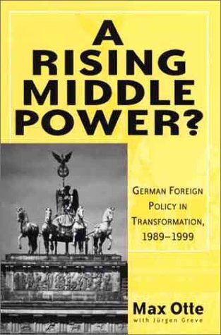 9780312226534: A Rising Middle Power?: German Foreign Policy in Transformation, 1989-1999