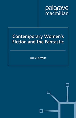 9780312226664: Contemporary Women's Fiction and the Fantastic
