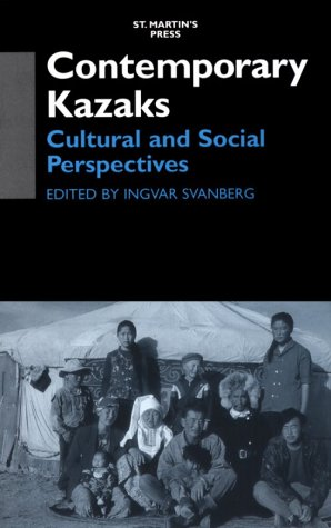 Contemporary Kazaks: Cultural and Social Perspectives: Svanberg, Ingvar, Ed