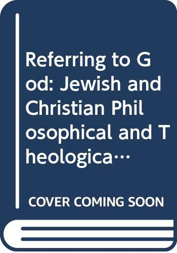 9780312226954: Referring To God: Jewish and Christian Philosophical and Theological Perspectives