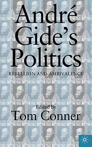 9780312227081: Andre Gide's Politics : Rebellion and Ambivalence