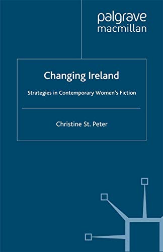 9780312227104: Changing Ireland: Strategies in Contemporary Women's Fiction