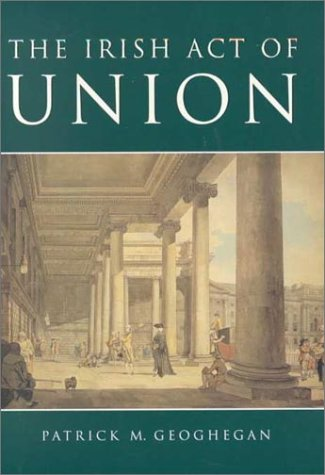9780312227289: The Irish Act of Union: A Study in High Politics, 1798-1801