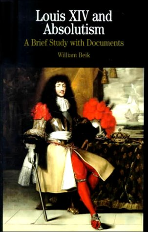 9780312227432: Louis XIV and Absolutism: A Brief Study With Documents (The Bedford Series in History and Culture)