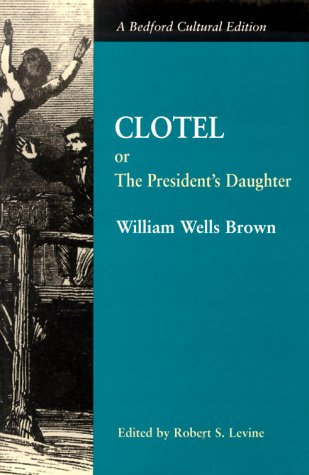 9780312227586: Clotel or the President's Daughter (A Bedford Cultural Edition)