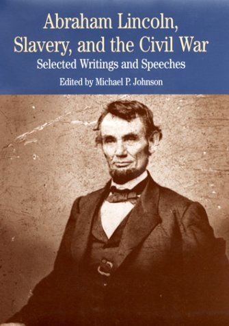 9780312227630: Abraham Lincoln, Slavery, and the Civil War: Selected Writings and Speeches (The Bedford Series in History and Culture)