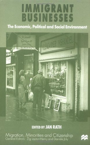 Immigrant Business: The Economic, Political and Social Environment (Migration, Minorities and ...