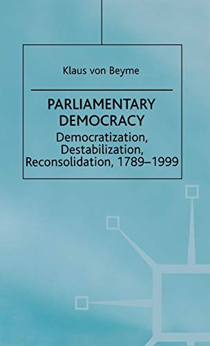 9780312227791: Parliamentary Democracy: Democratization, Destabilization, Reconsolidation 1789-1999 (Advances in Political Science)