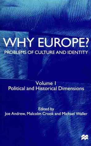 Why Europe? Problems of Culture and Identity, Volume 1: Political and Historical Dimensions