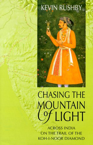 9780312228132: Chasing the Mountain of Light: Across India on the Trail of the Koh-I-Noor Diamond