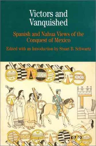 9780312228170: Victors and Vanquished: Spanish and Nahua Views of the Conquest of Mexico (The Bedford Series in History and Culture)