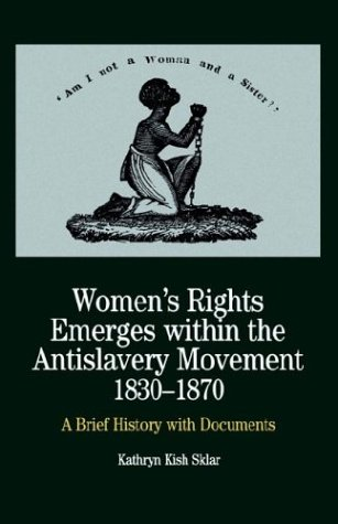 9780312228194: Women's Rights Emerges Within the Anti-Slavery Movement, 1830-1870: A Brief History with Documents (The Bedford Series in History and Culture)