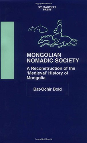 9780312228279: Mongolian Nomadic Society: A Reconstruction of the 'Medieval' History of Mongolia