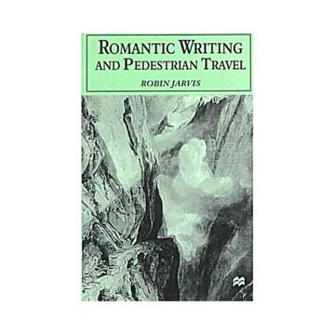 9780312228491: Romantic Writing and Pedestrian Travel