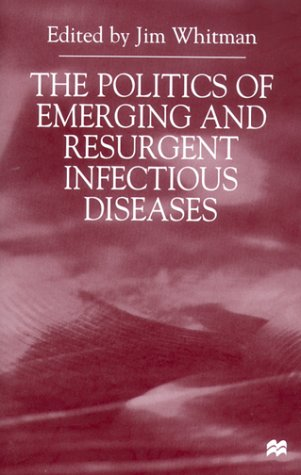 9780312228545: The Politics of Emerging and Resurgent Infectious Diseases