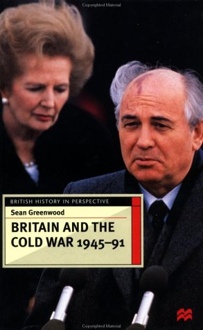 9780312228583: Britain and the Cold War, 1945-91 (British History in Perspective)