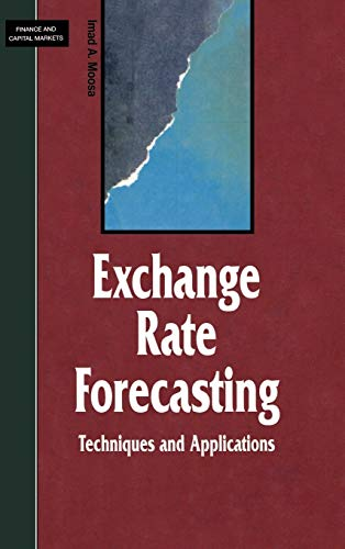9780312228927: Exchange Rate Forecasting: Techniques and Applications (Finance and Capital Markets Series)