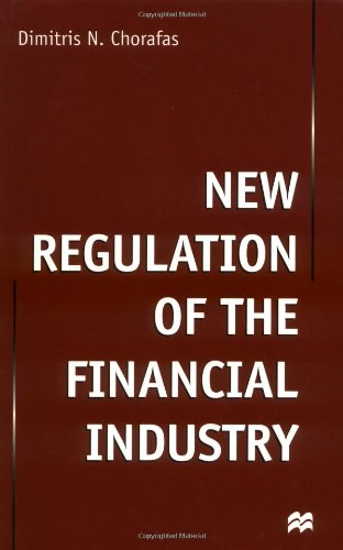 New Regulation of the Financial Industry: Chorafas, Dimitris N.