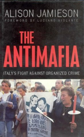 9780312229115: The Antimafia: Italy's Fight Against Organized Crime