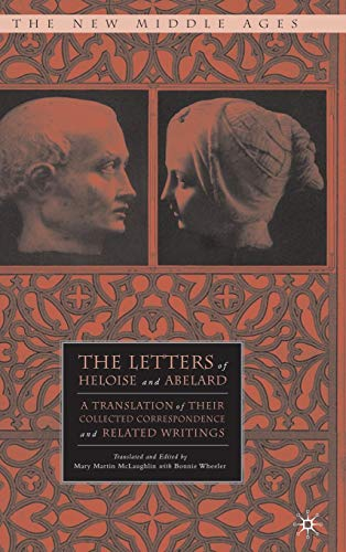 9780312229351: The Letters of Heloise and Abelard: A Translation of Their Collected Correspondence and Related Writings (The New Middle Ages)