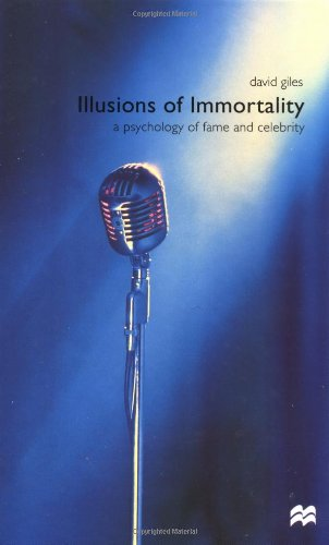 9780312229436: Illusions of Immortality: A Psychology of Fame and Celebrity