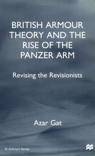9780312229528: British Armour Theory and the Rise of the Panzer Arm: Revising the Revisionists (St. Antony's)