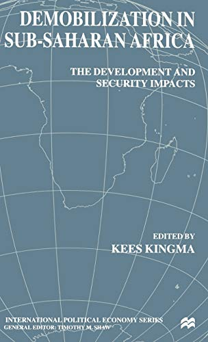 9780312229559: Demobilization in Subsaharan Africa: The Development and Security Impacts (International Political Economy Series)