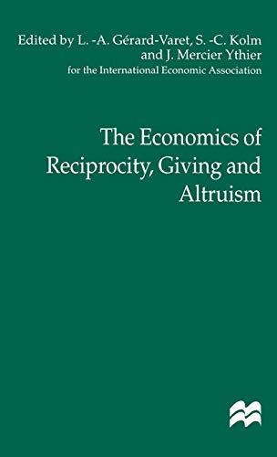 9780312229566: The Economics of Reciprocity, Giving and Altruism (International Economic Association Series)