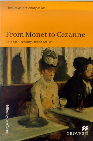 From Monet to Cezanne: Late 19Th-Century French Artists (Groveart): St Martins Pr