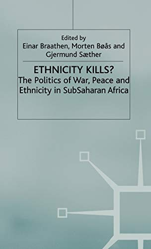9780312229887: Ethnicity Kills?: The Politics of War, Peace and Ethnicity in SubSaharan Africa (International Political Economy Series)