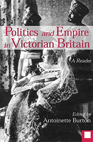 9780312229979: Politics and Empire in Victorian Britain: A Reader
