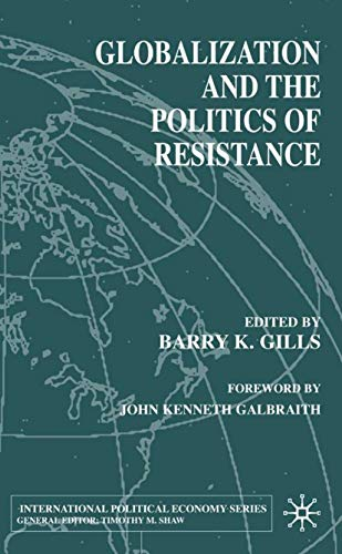 9780312230234: Globalization and the Politics of Resistance (International Political Economy Series)
