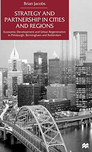 Strategy and Partnership in Cities and Regions: Economic Development and Urban Regeneration in ...