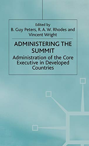 9780312230333: Administering the Summit: Administration of the Core Executive in Developed Countries (Transforming Government)