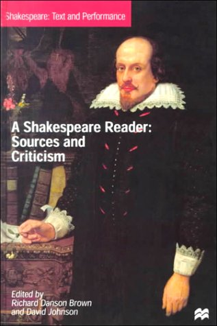 9780312230395: A Shakespeare Reader: Sources and Criticism (Shakespeare : Text and Performance, Volume 3)