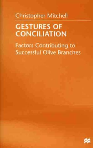 9780312230524: Gestures of Conciliation: Factors Contributing to Successful Olive Branches