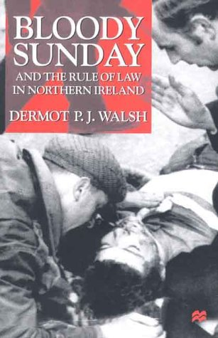 9780312230586: Bloody Sunday and the Rule of Law in Northern Ireland