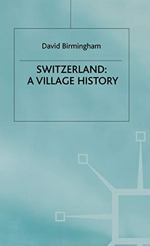9780312230760: Switzerland: A Village History