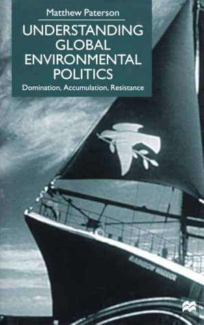 9780312230906: Understanding Global Environmental Politics: Domination, Accumulation, Resistance