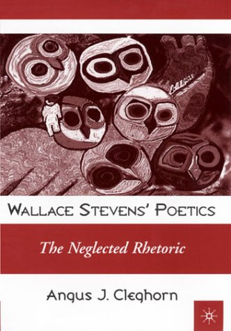 9780312231019: Wallace Stevens' Poetics: The Neglected Rhetoric