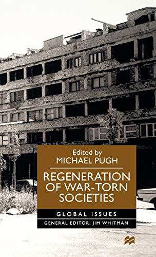 9780312231132: Regeneration of War-Torn Societies (Global Issues)