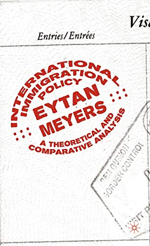 9780312231439: International Immigration Policy: A Theoretical and Comparative Analysis