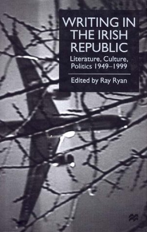 9780312231538: Writing in the Irish Republic: Literature, Culture, Politics 1949-1999