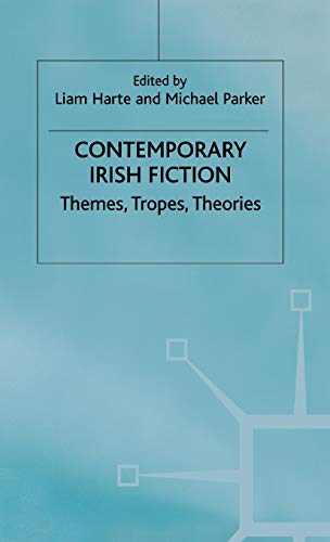 9780312231644: Contemporary Irish Fiction: Themes, Tropes, Theories