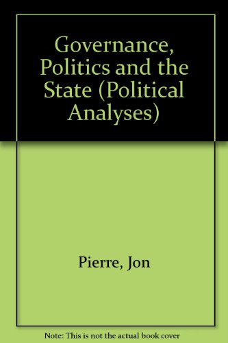 9780312231767: Governance, Politics and the State (Political Analysis)
