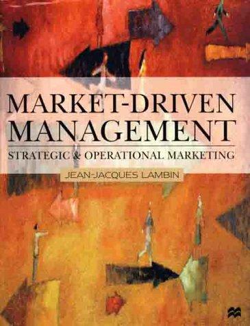 Market-Driven Management: Strategic and Operational Marketing: Lambin, Jean-Jacques