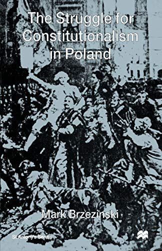 9780312231965: The Struggle for Constitutionalism in Poland (St. Antony's Series)
